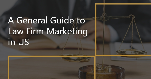 A General Guide to Law Firm Marketing in the US for 2021