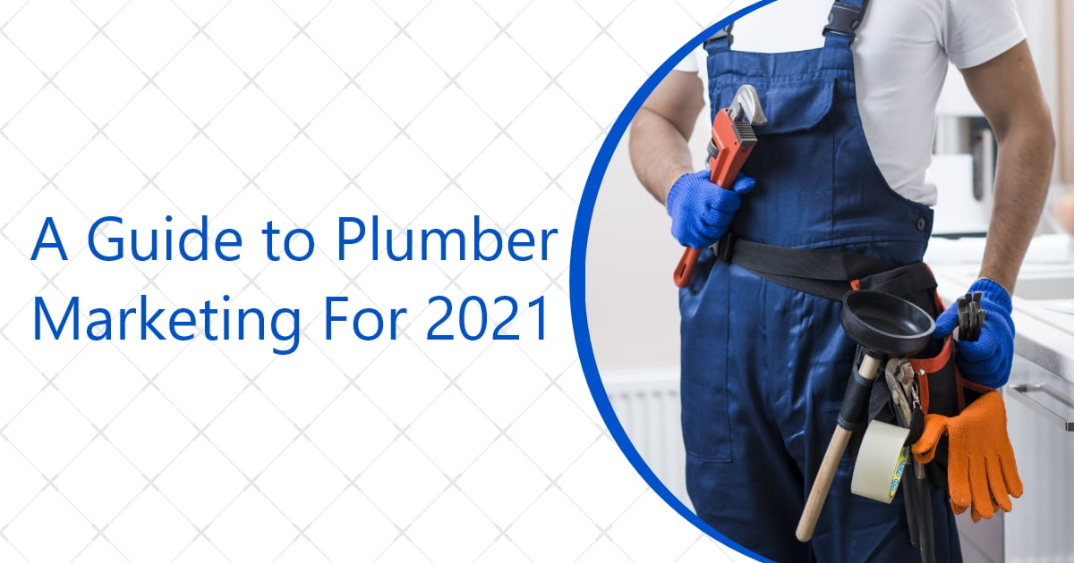 MMC's Guide to Plumber Marketing For 2021