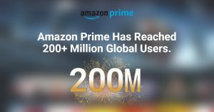 Amazon Prime Has Reached 200+ Million Global Users.