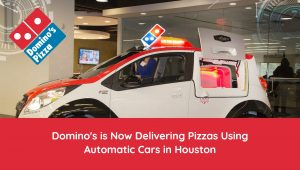 Domino's is Now Delivering Pizzas Using Automatic Cars in Houston