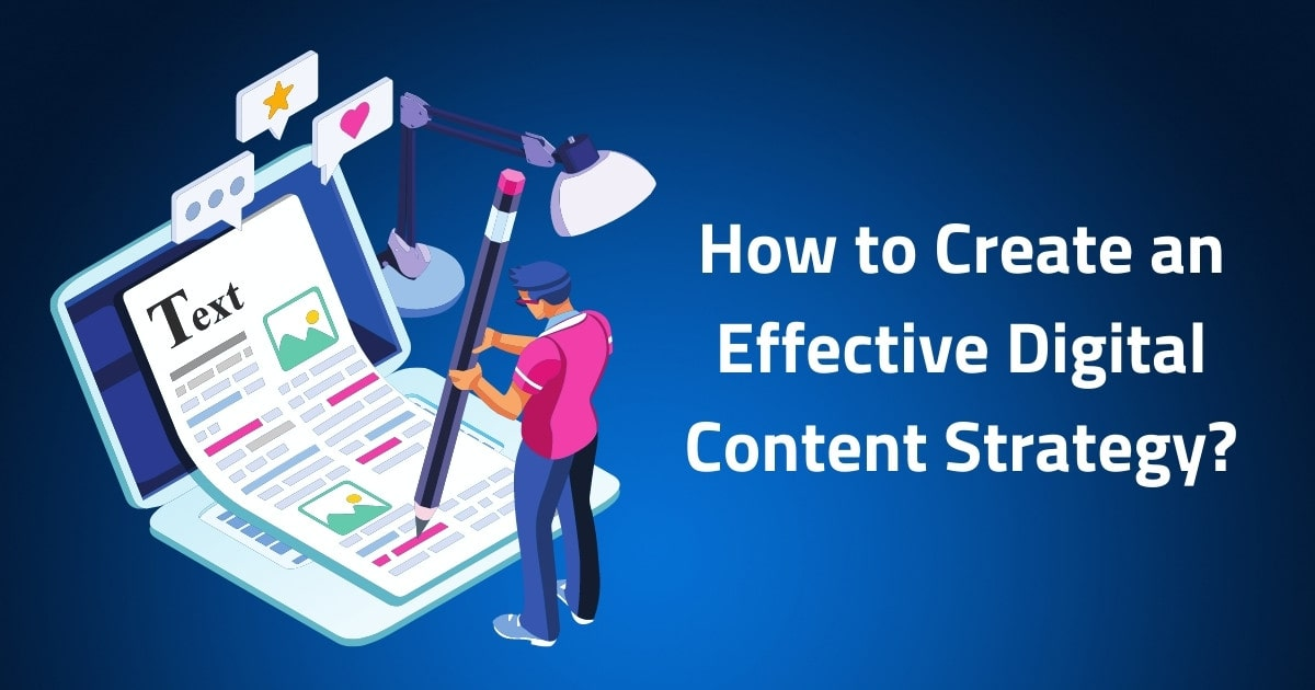 How to Create an Effective Digital Content Strategy?
