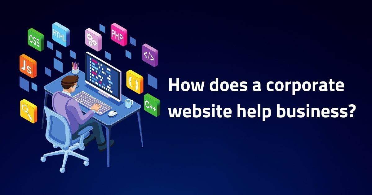 How does a corporate website help business