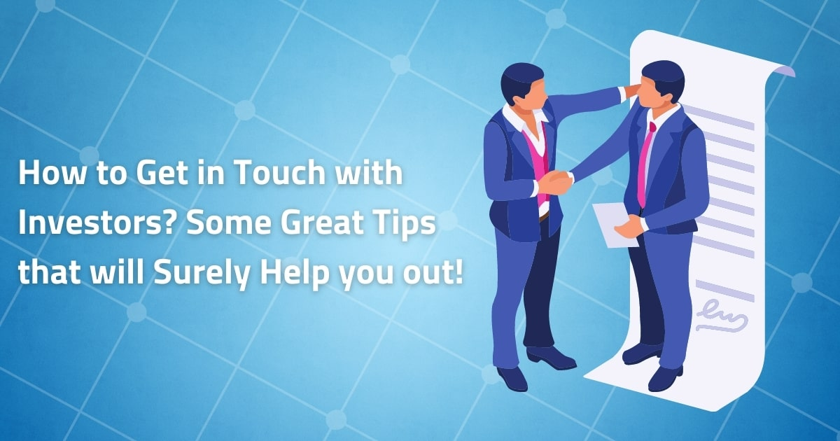 How to gent in touch with investors