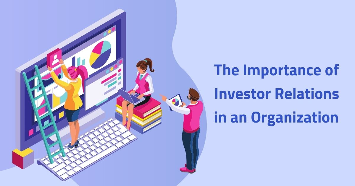 The Importance of Investor Relations in an Organization